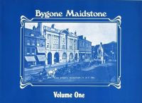 Bygone Maidstone &Surrounding Areas