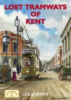 Lost Tramways of Kent